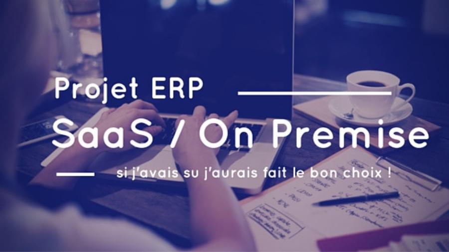 Projet ERP : en SaaS ou installé, l'éternelle question