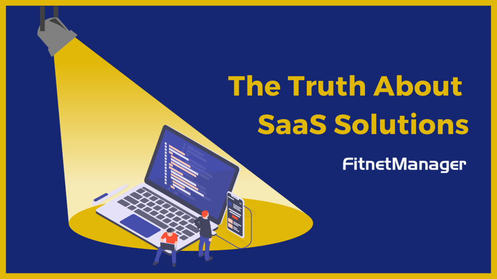 The Truth About SaaS Solutions