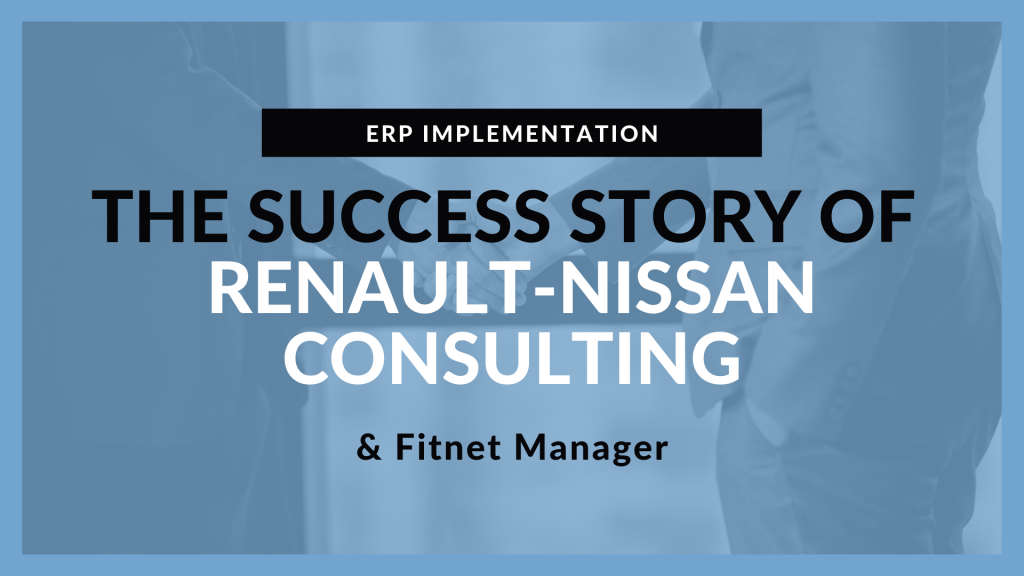 Renault Nissan Consulting and Fitnet Manager Success story
