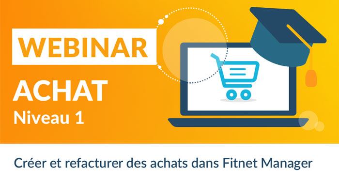 Webinar Achats - Créer et facturer des achats dans Fitnet Manager