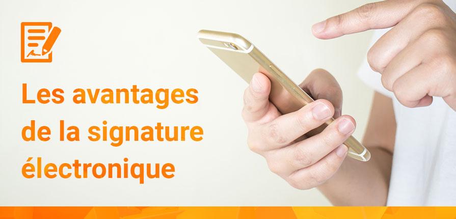 Signature électronique avantages