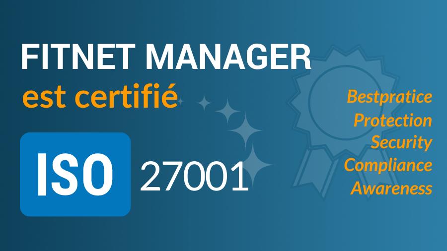Fitnet Manager certifié ISO 27001